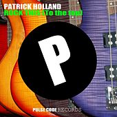 Rock This (To the Top) di Patrick Holland