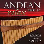 Andean Music to Relax. Sounds from America de Hermanos Mapuche