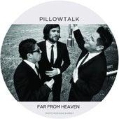 Far from Heaven by Pillowtalk