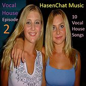 Vocal House: Episode 2 by Hasenchat Music