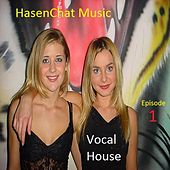 Vocal House: Episode 1 by Hasenchat Music