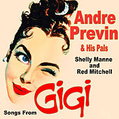 Songs from Gigi: Andre Previn and His Pals feat. Shelly Mann and Red Mitchell de Andre Previn