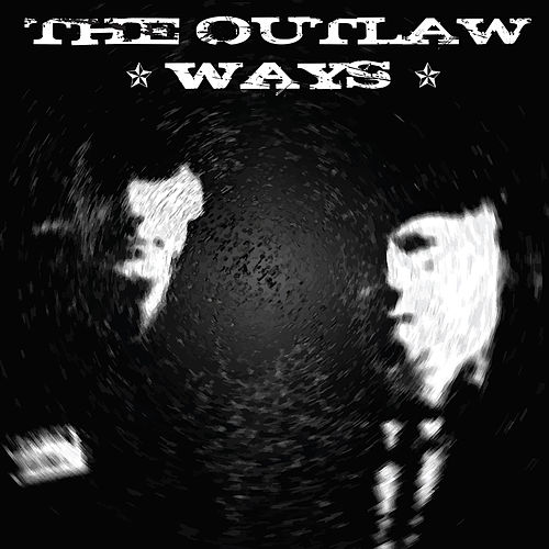 The Outlaw Ways by Hank 3