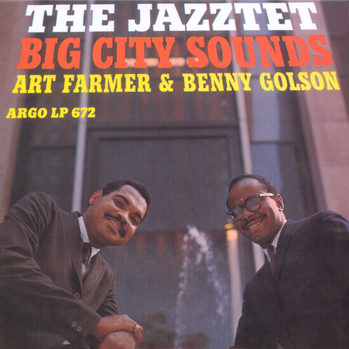 Big City Sounds by The Art Farmer-Benny Golson Jazztet