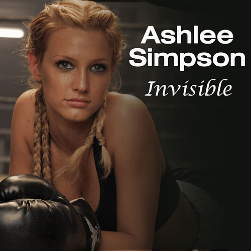 Invisible by Ashlee Simpson