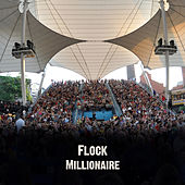 Millionaire by The Flock