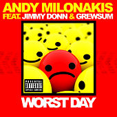 Worst Day (feat. Jimmy Donn & Grewsum) by Andy Milonakis