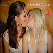 Female Vocal 3 by Hasenchat Music