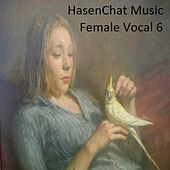 Female Vocal 6 by Hasenchat Music