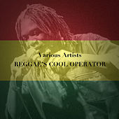 Reggae's Cool Operator by Various Artists