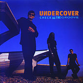 Check Out The Groove by Undercover
