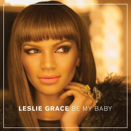 Be My Baby - Single de Leslie Grace