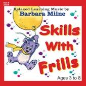 Skills With Frills de Barbara Milne