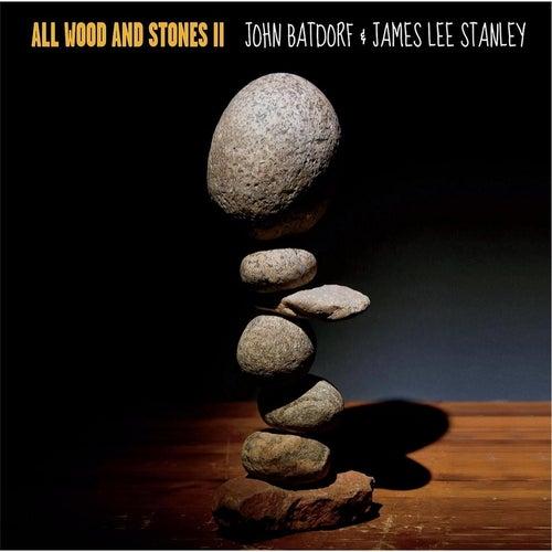 All Wood and Stones II by John Batdorf