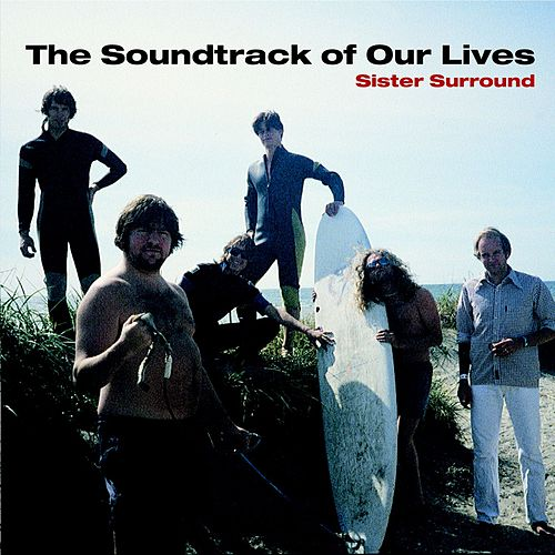 Sister Surround de The Soundtrack of Our Lives