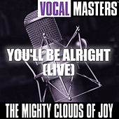 Vocal Masters: You'll Be Alright (Live) by The Mighty Clouds of Joy