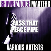 Showbiz Voice Masters: Pass That Peace Pipe by Various Artists