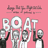Songs That You Might Not Like by Boat