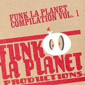 Funk La Planet - Vol. I by Various Artists