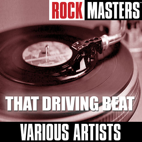 Rock Masters: That Driving Beat by Various Artists