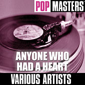 Pop Masters: Anyone Who Had A Heart de Various Artists
