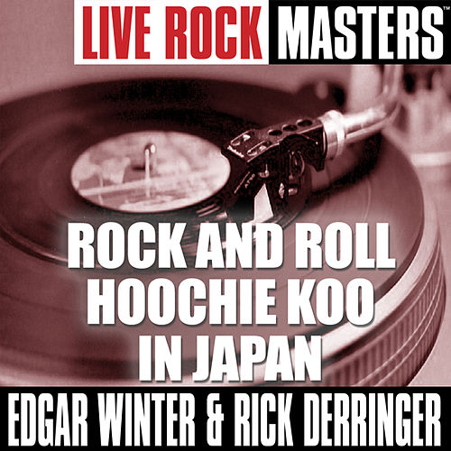 Live Rock Masters: Rock And Roll Hoochie Koo In Japan by Edgar Winter