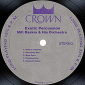 More Exotic Percussion by Milt Raskin & His Orchestra