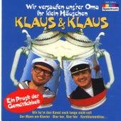 Wir versaufen uns'rer Oma ihr klein Häuschen by Klaus & Klaus