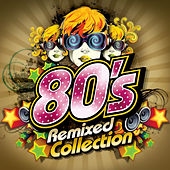 The 80s Remixed Collection de Various Artists