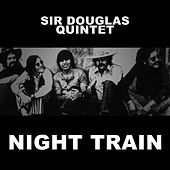 Night Train de Sir Douglas Quintet