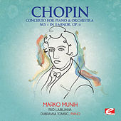 Chopin: Concerto for Piano and Orchestra No. 1 in E Minor, Op. 11 (Digitally Remastered) by Dubravka Tomsic