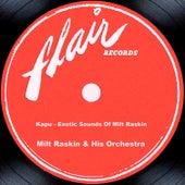 Kapu - Exotic Sounds Of Milt Raskin by Milt Raskin & His Orchestra