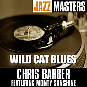 Jazz Masters: Wild Cat Blues by Chris Barber