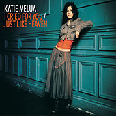 I Cried for You von Katie Melua