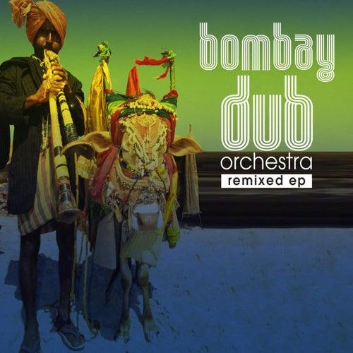 Bombay Dub Orchestra Remixed by Bombay Dub Orchestra