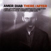 There / After by Amr Diab