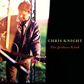 The Jealous Kind de Chris Knight