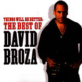 Things Will Be Better: The Best Of David Broza by David Broza