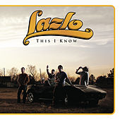This I Know by Lazlo