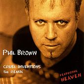 Cruel Inventions - The Remix by Phil Brown