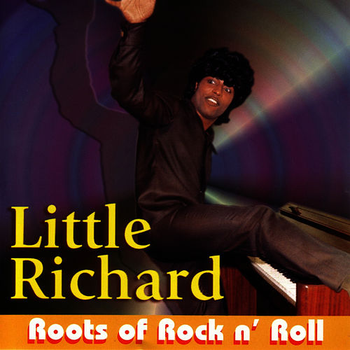 Roots Of Rock N' Roll by Little Richard