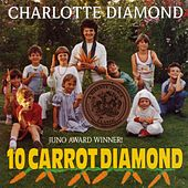 10 Carrot Diamond by Charlotte Diamond