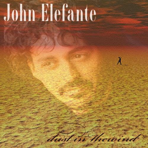 Dust In The Wind by John Elefante