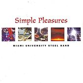 Simple Pleasures by Miami University Steel Band