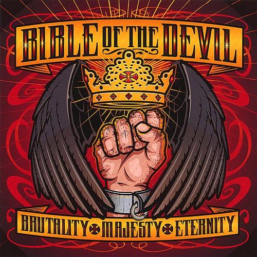 Brutality Majesty Eternity by Bible Of The Devil