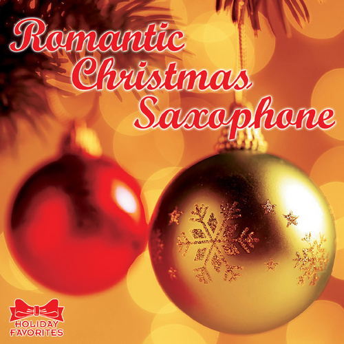 Romantic Christmas Saxophone by Holiday Favorites Series