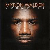 Hypnosis by Myron Walden