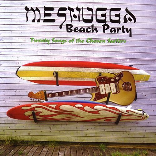Twenty Songs Of The Chosen Surfer by Meshugga Beach Party