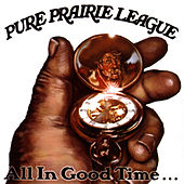 All In Good Time... di Pure Prairie League