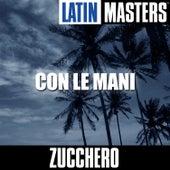 Latin Masters: Con Le Mani von Zucchero